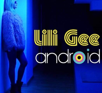 """Lili Gee - promocija EP-a """"Android"""""""