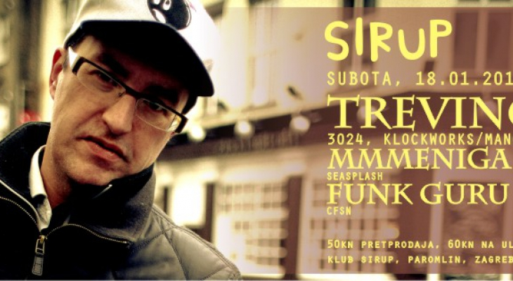 Trevino, MMMeniga, Funk Guru @ Sirup, Zagreb