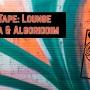 PowerTape: Lounge w/Gaia & Algoriddim
