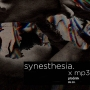 synesthesia. x mp3p