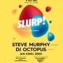 Slurp! vol. 2 w/ Steve Murphy, DJ Octopus