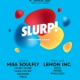 Slurp! vol. 3 w/ Miss Soulfly, Lemon Inc.