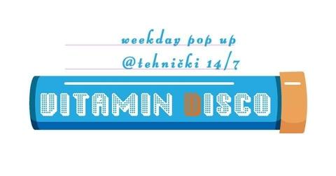 vitamin Disco weekday pop up @tehnički