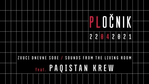 Zvuci dnevne sobe feat. Paqistan Krew