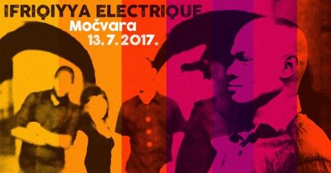 Ifriqiyya Electrique (Glitterbeat Records) nastupaju u Močvari