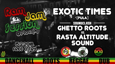 Ram Jam Session w. Exotic Times (PU), Ghetto Roots, RAS