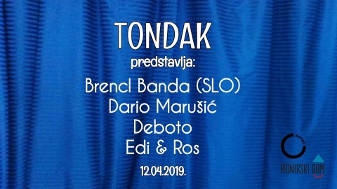 Tondak: Brencl Banda, Dario Marušić, Deboto, Edi & Ros