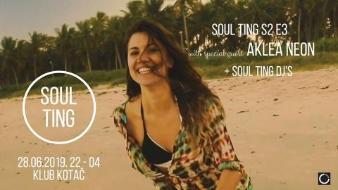 Soul Ting vol.7. w/ Aklea Neon