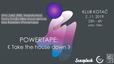 PowerTape: Take the house down