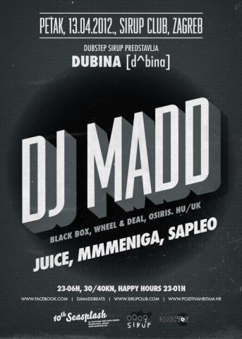 Dubina ft. DJ MADD 13.04. u Sirupu u Zagrebu